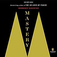 Mastery Hörbuch von Robert Greene Gesprochen von: Fred Sanders