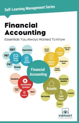Financial Accounting Essentials You Always Wanted To Know (Self Learning Management Series) (Volume 4) [7/15/2017] Vibrant Publishers
