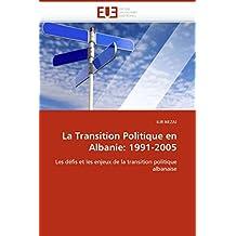 LA TRANSITION POLITIQUE EN ALBANIE  1991-2005