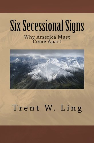 Download Six Secessional Signs: Why America Must Come Apart PDF