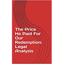 The Price He Paid For Our Redemption: Legal Analysis