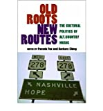 img - for Old Roots, New Routes: The Cultural Politics of Alt.Country Music (Paperback) - Common book / textbook / text book