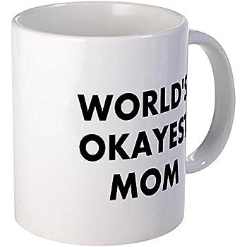 CafePress - World's Okayest Mom Mug - Unique Coffee Mug, Coffee Cup