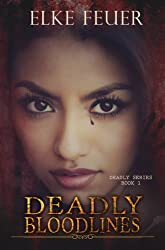Deadly Bloodlines (Deadly Series Book 1)
