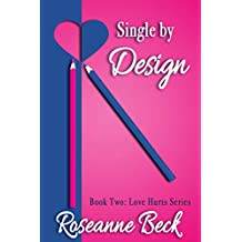 Single by Design (Love Hurts Book 2)