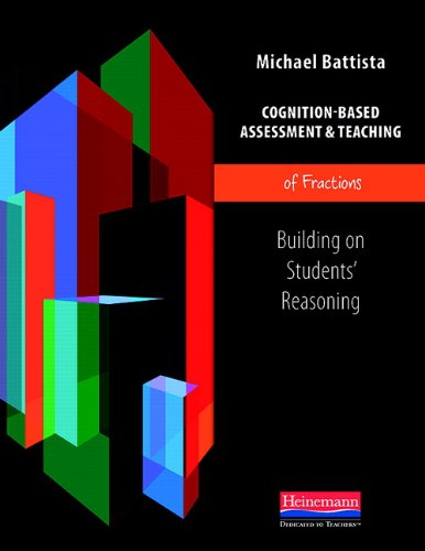 Cognition-Based Assessment & Teaching of Fractions: Building on Students' Reasoning (Cognition-Based Assessment and Teaching)