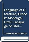 The Language of Literature Grade 8: North Carolina Edition