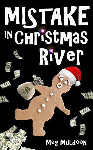 Mistake in Christmas River: A Christmas Cozy Mystery (Christmas River Cozy Book 12) by [Muldoon, Meg]