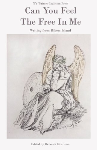 Can You Feel The Free In Me: Writing from Rikers Island