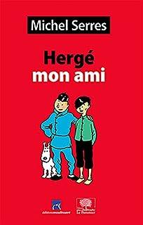 Hergé mon ami : études et portraits, Serres, Michel