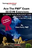 Ace The PMP Exam 50 EVM Exercises: 50 Earned Value