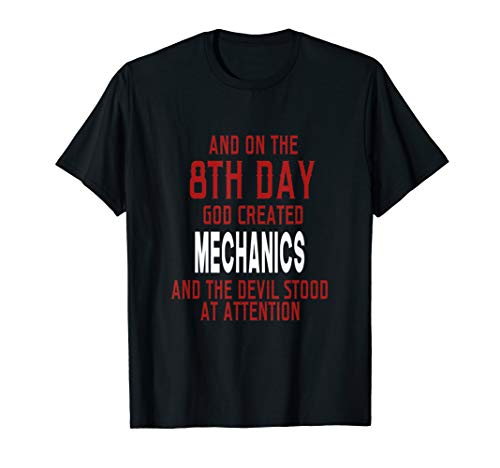 - Funny On The 8th Day God Created Mechanics T-shirt Quote