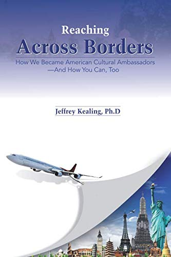 Reaching Across Borders: How We Became American Cultural Ambassadors and How You Can, Too