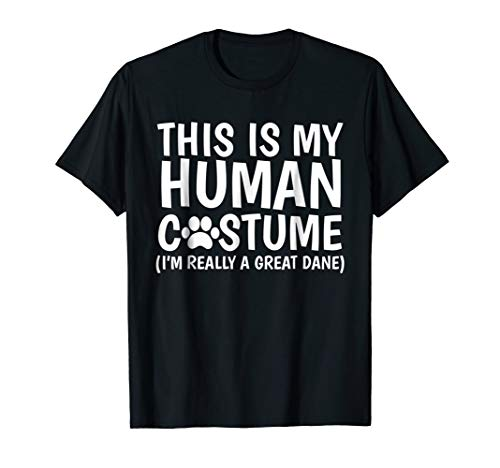 This Is My Human Costume I'm Really A Great Dane Dog T-Shirt