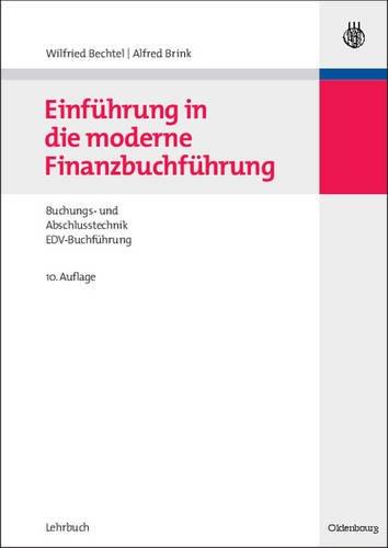 Einführung in die moderne Finanzbuchführung: Grundlagen der Buchungs- und Abschlusstechnik und Grundzüge der EDV-Buchführung
