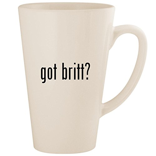 got britt? - White 17oz Ceramic Latte Mug Cup