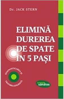 Elimina Durerea De Spate In 5 Pasi (Romanian Edition): Dr. Jack Stern