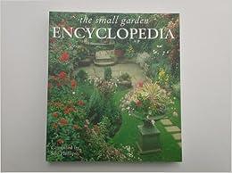The Encyclopedia of the Small Garden
