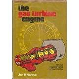 The Gas Turbine Engine, Jan P. Norbye, 0801957532