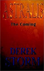 Astralis - The Coming (Astralis trilogy) by Derek Storm (2002-03-15)