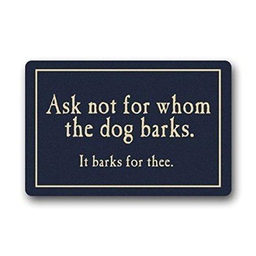 - KAROLA Custom Ask Not For Whom The Dog Barks Non-slip Entrance Indoor/Outdoor Non-Woven Doormat(18x30in)