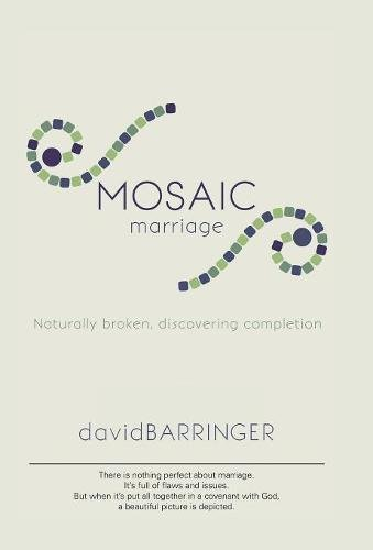 Mosaic Marriage: Naturally Broken, Discovering Completion (Star Mosaic Of David)