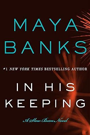 In His Keeping (2015) -  Maya Banks
