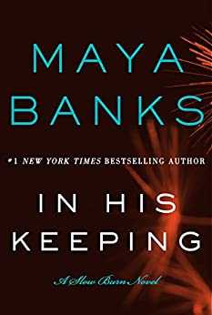 In His Keeping: A Slow Burn Novel (Slow Burn Novels Book 2) by [Banks, Maya]