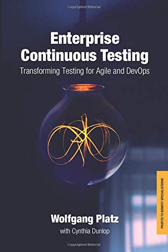 Enterprise Continuous Testing  Transforming Testing For Agile And DevOps