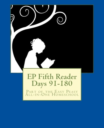 EP Fifth Reader Days 91-180: Part of the Easy Peasy All-in-One Homeschool (EP Reader Series) (Volume 5)