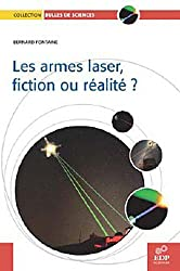 Armes laser fiction ou realite (les)