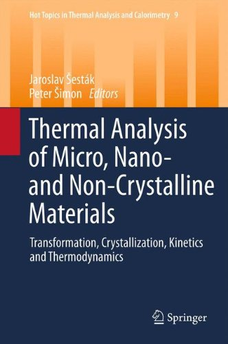 Thermal analysis of Micro, Nano- and Non-Crystalline Materials: Transformation, Crystallization, Kinetics and Thermodyna