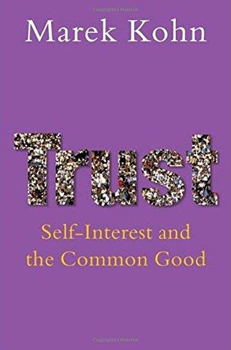 Trust: Self-Interest and the Common Good: Amazon.co.uk: Marek Kohn ...