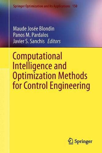 Computational Intelligence and Optimization Methods for Control Engineering (Springer Optimization and Its Applications)