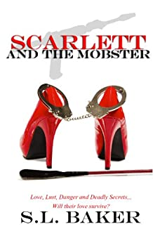 Scarlett and the Mobster by [Baker, S.L.]