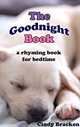 Children's Book:  The Goodnight Book (A bedtime rhyming book for toddlers and children)