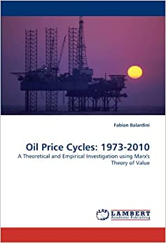 Book Oil Price Cycles: 1973-2010: A Theoretical and Empirical Investigation using Marx's Theory of Value