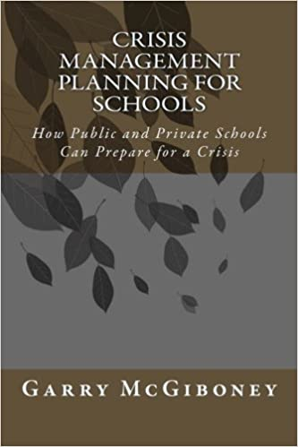Crisis Management Planning for Schools: How Public and Private Schools Can Prepare for a Crisis