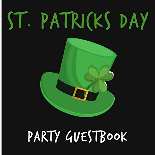Pdf Parenting St. Patrick's Day Party Guestbook: Guest Signing Book FOR Girl, Boy, Unisex with Photo Space and Gift Log - Birthday/Anniversary/Wedding/Party