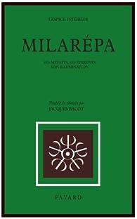 Milarépa, ses méfaits, ses épreuves, son illumination par  Milarépa