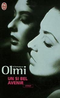 Un si bel avenir : roman, Olmi, Véronique