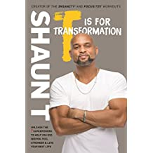 T Is for Transformation: Unleash the 7 Superpowers to Help You Dig Deeper, Feel Stronger, and Live Your Best Life