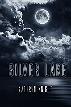 Silver Lake by [Knight, Kathryn]