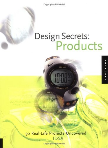 Design Secrets: Products 50 Real-Life Projects Uncovered