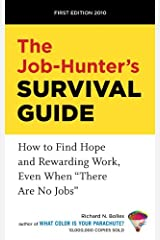 """The Job-Hunter's Survival Guide: How to Find Hope and Rewarding Work, Even When """"There Are No Jobs"""" Kindle Edition"""