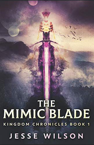 The Mimic Blade (Kingdom Chronicles)