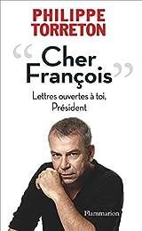 Cher François, lettres ouvertes à toi, Président
