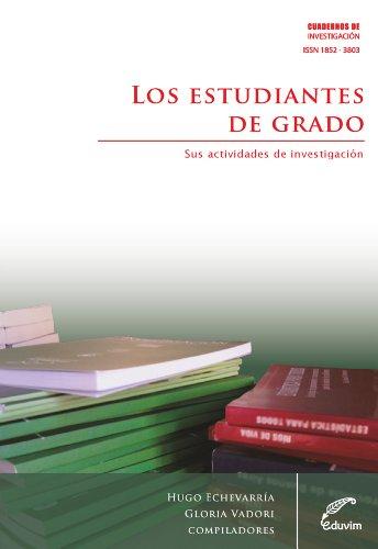 Los estudiantes de grado. Sus actividades de investigación (Cuadernos de Investigación) (Spanish Edition)