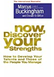 Now, Discover Your Strengths: How To Develop Your Talents And Those Of The People You Manage by Marcus Buckingham (2004-10-31)