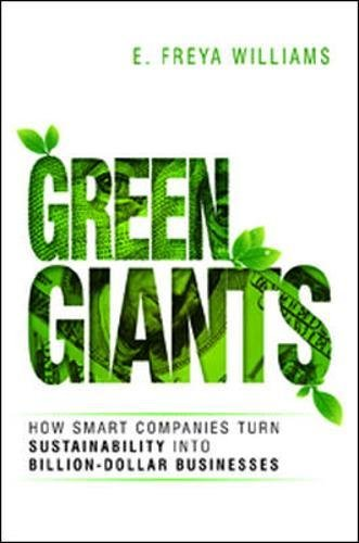 Green Giants: How Smart Companies Turn Sustainability Into Billion-Dollar Businesses (UK Professional Business Management / Business)